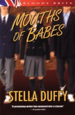 Mouths of Babes - Stella Duffy