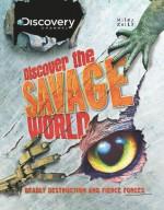 Discover the Savage World - Simon Adams, Camilla De la Bédoyère, Ian Graham, Steve Parker, Phil Steele, Clint Twist