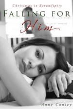 Falling for Him - Anne Conley