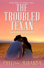 The Troubled Texan - Phyliss Miranda