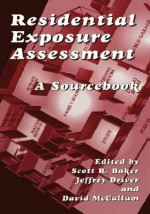 Residential Exposure Assessment:: A Sourcebook - Scott Baker