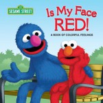 Is My Face Red! (Sesame Street): A Book of Colorful Feelings - Naomi Kleinberg, Joe Mathieu