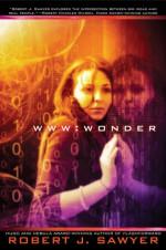 WWW: Wonder - Robert J. Sawyer