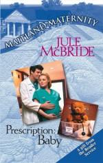Prescription: Baby - Jule McBride