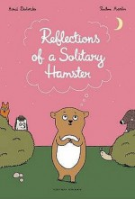 Reflections of a Solitary Hamster - Astrid Desbordes, Pauline Martin, Linda Burgess, Penelope Todd