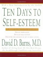 Ten Days to Self-Esteem - David D. Burns