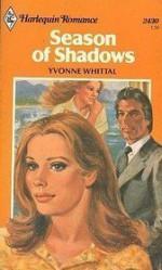 Season of Shadows (Harlequin Romance, #2430) - Yvonne Whittal