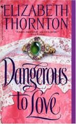 Dangerous to Love - Elizabeth Thornton