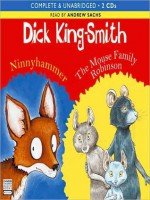 Ninnyhammer & The Mouse Family Robinson - Dick King-Smith, Andrew Sachs