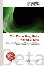 You Know They Got a Hell of a Band - Mariam T. Tennoe, Susan F. Henssonow, Lambert M. Surhone, Stephen King