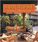 Burmese Design and Architecture - Johni Falconer, Alfred Birnbaum, Virginia McKeen Di Crocco, Joe Cummings, Elizabeth Moore, Luca Invernizzi Tettoni, Daniel Kahrs