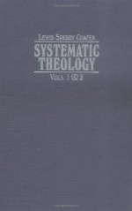 Systematic Theology (4 Volumes)/Two Volumes in Each Book - Lewis Sperry Chafer, Alan G. Hartman