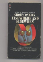 Elsewhere and Elsewhen - James H. Schmitz, Cordwainer Smith, Poul Anderson, Michael Shaara, Groff Conklin, J.T. McIntosh, Allen Kim Lang, Mark Clifton, Donald E Westlake