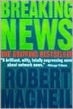 Breaking News - Robert MacNeil