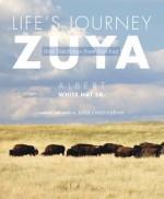Life's Journey-Zuya: Oral Teachings from Rosebud - Albert White Hat Sr, John Cunningham