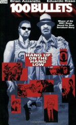 100 Bullets, Vol. 3: Hang Up on the Hang Low - Brian Azzarello, Eduardo Risso