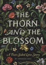 The Thorn and the Blossom - Theodora Goss, Scott McKowen