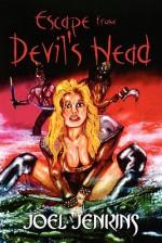 Escape from Devil's Head - Joel Jenkins