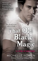 That Old Black Magic - Michelle Rowen