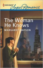 The Woman He Knows - Margaret Watson