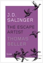 J.D. Salinger: The Escape Artist - Thomas Beller