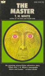 The Master - T.H. White