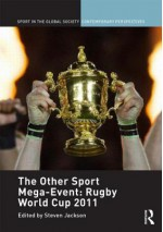 The Other Sport Mega-Event: Rugby World Cup 2011 - Steven Jackson