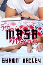 What Masa Wants - Shawn Bailey