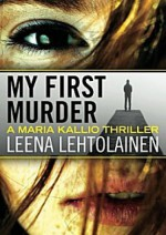My First Murder - Leena Lehtolainen