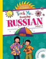 Teach Me Everyday Russian Volume 2: Celebrating the Seasons - Judy Mahoney, Patrick Girouard