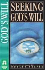 Seeking God's Will - Dudley Delffs, Matt Bell