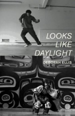 Looks Like Daylight: Voices of Indigenous Kids - Deborah Ellis, Loriene Roy