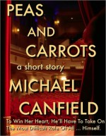 Peas and Carrots - Michael Canfield