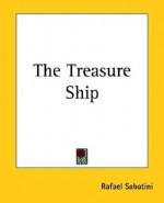 The Treasure Ship - Rafael Sabatini