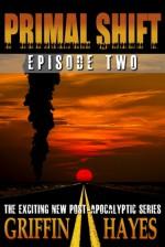 Primal Shift: Episode 2 - Griffin Hayes