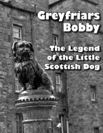 Greyfriars Bobby: The Legend of the Little Scottish Dog - Betty Kirkpatrick