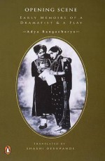 Opening Scene: Early Memoirs of a Dramatist and a Play - Shashi Deshpande