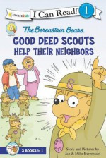 The Berenstain Bears Good Deed Scouts Help Their Neighbors - Jan Berenstain, Mike Berenstain