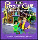 The Puzzle Club Easter Adventure - Dandi Daley Mackall