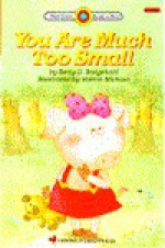 YOU ARE MUCH TOO SMALL (Bank Street Ready-to-Read) - Betty D. Boegehold