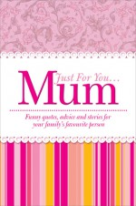 Just for You Mum - Heather James