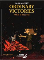 Ordinary Victories Vol. 2: What is Precious - Manu Larcenet