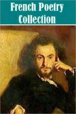 The Essential French Poetry Collection (poésie Français 18 works) - Charles Baudelaire, Arthur Rimbaud, Charles de Orleans, Christien de Pisan