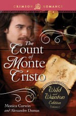 The Count of Monte Cristo: The Wild and Wanton Edition, V4 - Monica Corwin, Alexandre Dumas