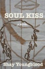 Soul Kiss - Shay Youngblood, Annette Lawrence