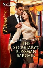 The Secretary's Bossman Bargain - Red Garnier