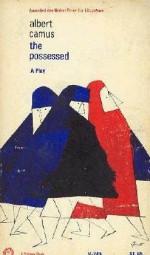 The Possessed - Justin O'Brien, Albert Camus