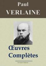 Paul Verlaine : Oeuvres complètes et annexes - Les 50 titres (Nouvelle édition enrichie) (French Edition) - Paul Verlaine, Arvensa Editions, '