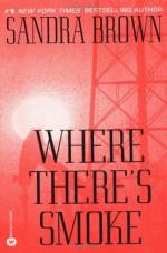 Where There's Smoke - Sandra Brown