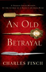 An Old Betrayal - Charles Finch